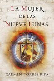 descargar epub La mujer de las nueve lunas – Autor Carmen Torres Ripa