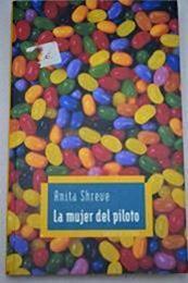 descargar epub La mujer del piloto – Autor Anita Shreve gratis