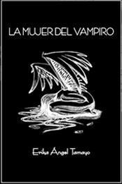 descargar epub La mujer del vampiro – Autor Érika Ángel Tamayo