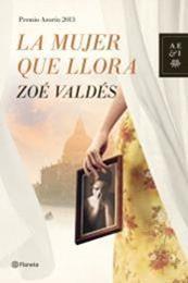 descargar epub La mujer que llora – Autor Zoé Valdés