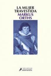descargar epub La mujer travestida – Autor Markus Orths