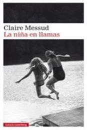 descargar epub La niña en llamas – Autor Claire Messud gratis