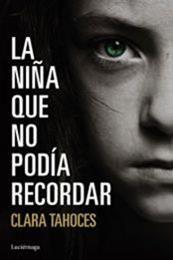 descargar epub La niña que no podía recordar – Autor Clara Tahoces gratis