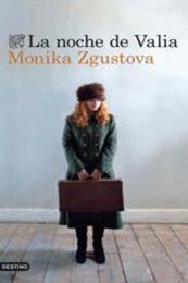 descargar epub La noche de Valia – Autor Monika Zgustová