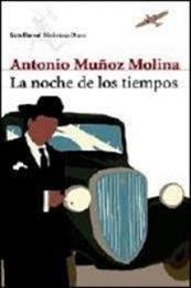 descargar epub La noche de los tiempos – Autor Antonio Muñoz Molina