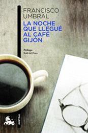 descargar epub La noche que llegué al café Gijón – Autor Francisco Umbral gratis