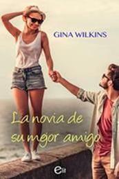 descargar epub La novia de su mejor amigo – Autor Gina Wilkins gratis