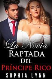 descargar epub La novia raptada del príncipe rico – Autor Sophia Lynn