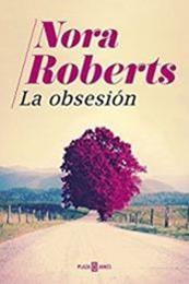 descargar epub La obsesión – Autor Nora Roberts