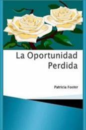 descargar epub La oportunidad perdida – Autor Patricia Foster