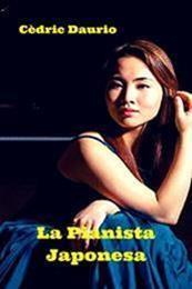 descargar epub La pianista japonesa – Autor Cèdric Daurio