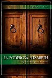 descargar epub La poderosa Elizabeth: El emperador de la puerta de silicona – Autor Alejandra Sendra Ferrer gratis
