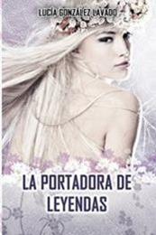 descargar epub La portadora de leyendas – Autor Lucía González Lavado