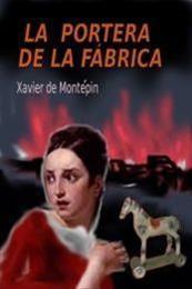descargar epub La portera de la fábrica – Autor Xavier de Montépin
