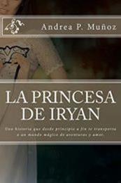 descargar epub La princesa de Iryan – Autor Andrea P. Muñoz