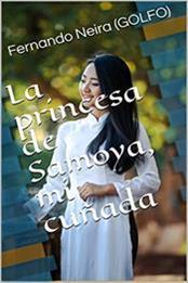 descargar epub La princesa de Samoya, mi cuñada – Autor Fernando Neira (Golfo) gratis