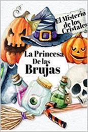descargar epub La princesa de las brujas: El misterio de los cristales – Autor Cristian Marcelo Cerda Faune