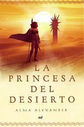 descargar epub La princesa del desierto – Autor Alma Alexander