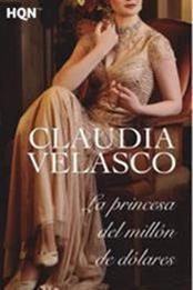 descargar epub La princesa del millón de dólares – Autor Claudia Velasco