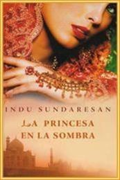 descargar epub La princesa en la sombra – Autor Indu Sundaresan