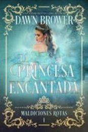 descargar epub La princesa encantada – Autor Dawn Brower gratis