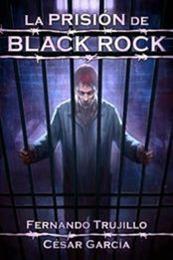 descargar epub La prisión de Black Rock – Autor César  García Muñoz;Fernando Trujillo Sanz gratis
