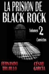 descargar epub La prisión de Black Rock II – Autor César  García Muñoz;Fernando Trujillo Sanz gratis