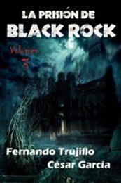 descargar epub La prisión de Black Rock III – Autor César  García Muñoz;Fernando Trujillo Sanz gratis