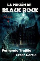 descargar epub La prisión de Black Rock IV – Autor César  García Muñoz;Fernando Trujillo Sanz gratis