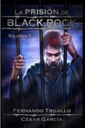 descargar epub La prisión de Black Rock V – Autor César  García Muñoz;Fernando Trujillo Sanz gratis