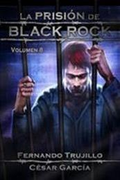 descargar epub La prisión de Black Rock. Vol 8 – Autor César  García Muñoz;Fernando Trujillo Sanz gratis