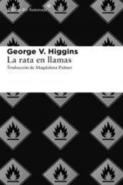 descargar epub La rata en llamas – Autor George  V. Higgins