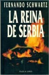 descargar epub La reina de Serbia – Autor Fernando Schwartz