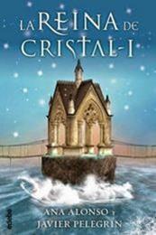 descargar epub La reina de cristal I – Autor Ana Alonso;Javier Pelegrín gratis