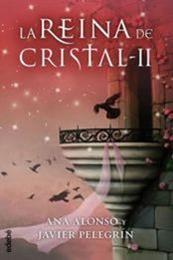 descargar epub La reina de cristal II – Autor Ana Alonso;Javier Pelegrín gratis