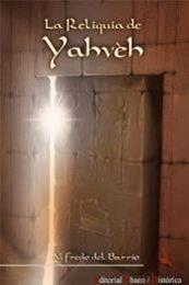 descargar epub La reliquia de Yahvéh – Autor Alfredo del Barrio