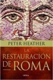 descargar epub La restauración de Roma – Autor Peter Heather