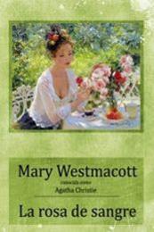 descargar epub La rosa de sangre – Autor Mary Westmacott