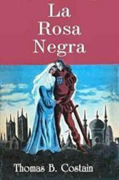 descargar epub La rosa negra – Autor Thomas B. Costain