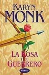 descargar epub La rosa y el guerrero – Autor Karyn Monk gratis