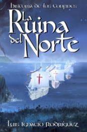 descargar epub La ruina del norte – Autor Luis Ignacio Rodríguez