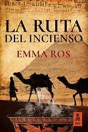 descargar epub La ruta del incienso – Autor Emma Ros gratis