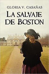 descargar epub La salvaje de Boston – Autor Gloria V. Casañas gratis