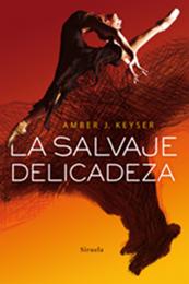 descargar epub La salvaje delicadeza – Autor Amber J. Keyser