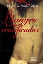 descargar epub La sangre de los crucificados – Autor Félix G. Modroño gratis