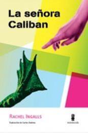 descargar epub La señora Caliban – Autor Rachel Ingalls gratis