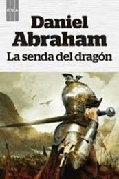 descargar epub La senda del dragón – Autor Daniel Abraham