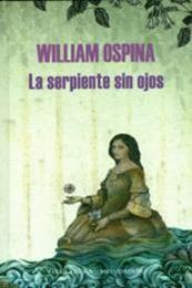 descargar epub La serpiente sin ojos – Autor William Ospina