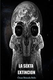 descargar epub La sexta extinción – Autor Óscar Brizuela Bello gratis