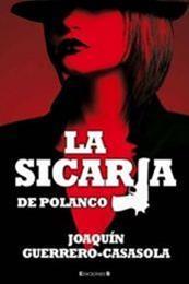 descargar epub La sicaria de Polanco – Autor Joaquin Guerrero